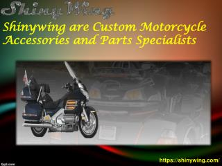 Shinywing are custom motorcycle accessories and parts specia