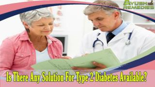 Is There Any Solution For Type 2 Diabetes Available?