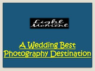 A Wedding Best Photography Destination