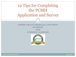 12 Tips for Completing  the PCMH  Application and Survey