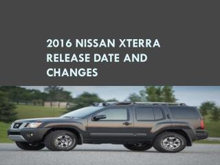 2016 Nissan Xterra Release date and Changes
