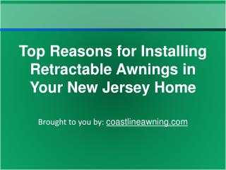 Top Reasons for Installing Retractable Awnings in Your New J