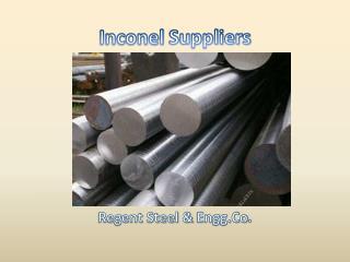 Inconel Suppliers - Regent Steel & Engg Co.
