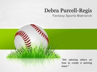 Debra Purcell-Regis - Fantasy Sports Matriarch