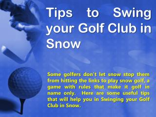 Tips to Swing your Golf Club in Snow