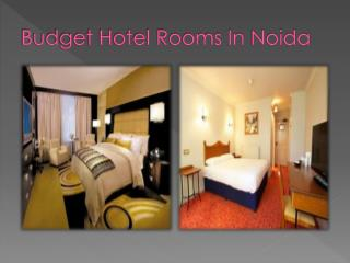 budget hotel rooms in noida