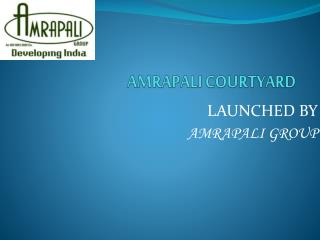 Amrapali Courtyard launched 2/3/4 BHK apartments Noida Exten