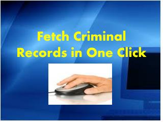 Fetch Criminal Records in One Click