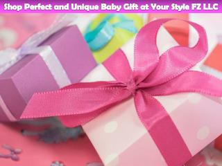 Shop Perfect and Unique Baby Gift at Your Style FZ LLC