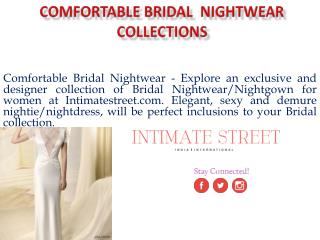 Comfortable Bridal  Nightwear  Collections at Intimatestreet
