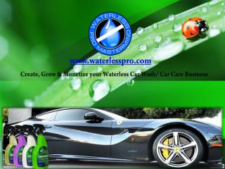 Create, Grow & Monetize your Waterless Car Wash/Car Care Bu