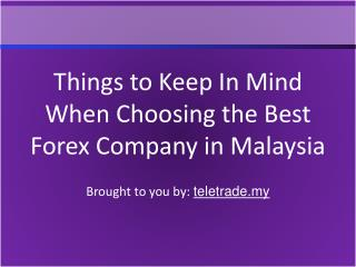 Things to Keep In Mind When Choosing the Best Forex Company