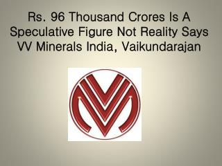 Rs. 96 Thousand Crores Is A Speculative Figure Not Reality S