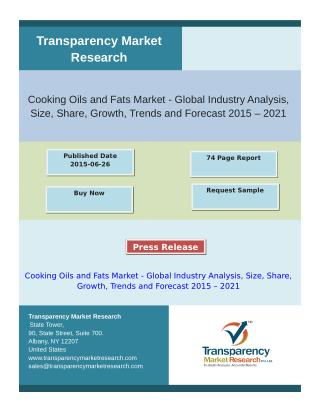 Cooking Oils and Fats Market - Global Industry Analysis, Siz