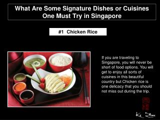 What are some signature dishes or cuisines one must try in S