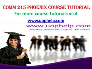 COMM 215 UOP Course/Uophelp