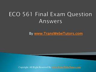 ECO 561 Final Exam Latest UOP Tutorials