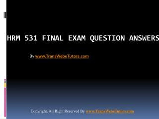 HRM 531 Final Exam Latest UOP Complete Class Assignments