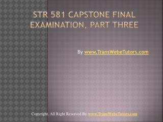 UOP STR 581 Capstone Final Examination Part Three