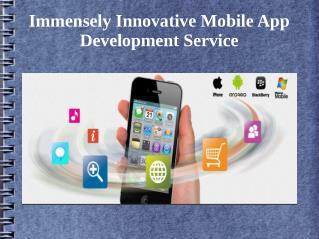 Immensely innovative mobile app development service
