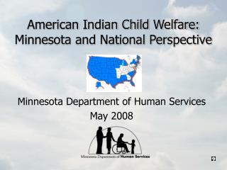 American Indian Child Welfare: Minnesota and National Perspective