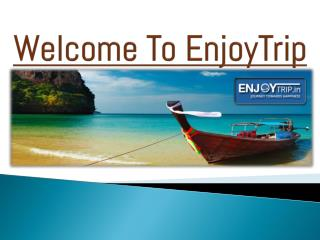 Book Cheap Flights, Hotels, Holiday Packages at EnjoyTrip.in