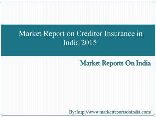Market Report on Creditor Insurance in India 2015