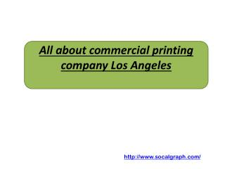 All about commercial printing company Los Angeles
