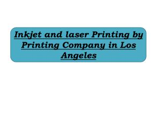 Inkjet and laser Printing by Printing Company in Los Angeles
