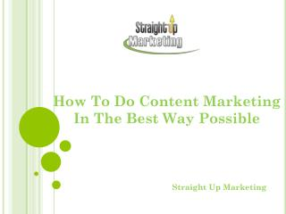 How To Do Content Marketing In The Best Way Possible