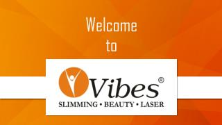 Vibes Health Care- Slimming and Beauty and skin care Solutio