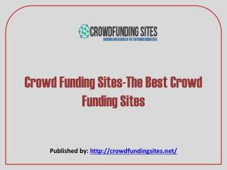 CrowdFunding Sites-The Best Crowd Funding Sites