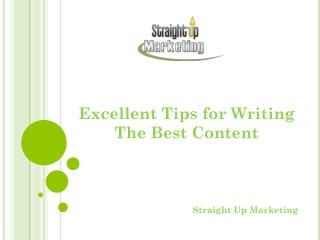 Excellent Tips for Writing The Best Content