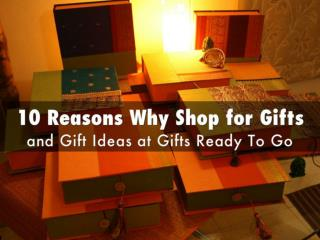 10 Reasons Why Shop for Gifts and Gift Ideas at Gifts Ready