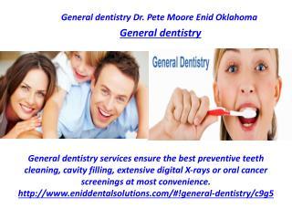 General dentistry Dr. Pete Moore Enid Oklahoma