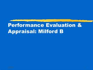 Performance Evaluation  Appraisal: Milford B
