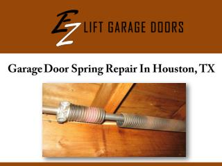Garage Door Spring Repair In Houston, TX