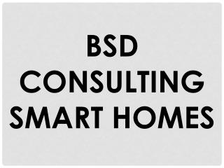 BSD CONSULTING SMART HOMES