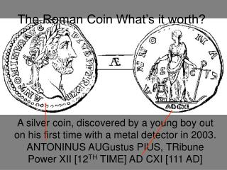 The Roman Coin What's it worth?