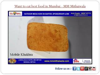 Want to eat best food in Mumbai - MM Mithaiwala