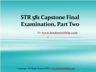 STR 581 Capstone Final Exam Part Two Latest Question Answers