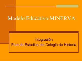Modelo Educativo MINERVA