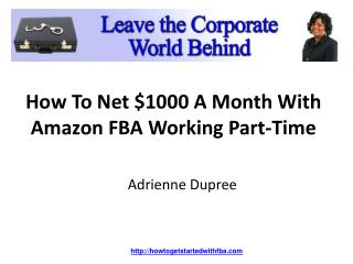 How To Net $1000 A Month With Amazon FBA Working Part-Time