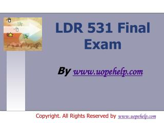 LDR 531 Final Exam Latest UOP Assignments
