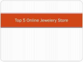 Top 5 Online Jewelery Store