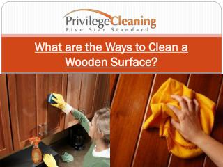 What are the Ways to Clean a Wooden Surface