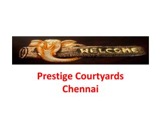 Prestige Courtyards