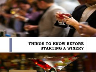 THINGS TO KNOW BEFORE STARTING A WINERY
