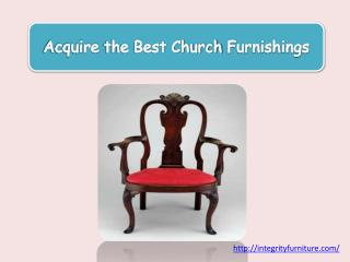 Acquire the Best Church Furnishings