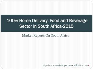 100% Home Delivery, Food and Beverage Sector in South Africa